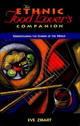 Ethnic Food Lover's Companion