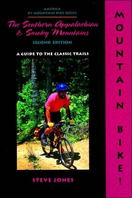 Mountain Bike! The Southern Appalachian and Smoky Mountains, 2nd
