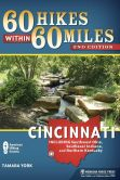 Book Cover Image. Title: 60 Hikes Within 60 Miles:  Cincinnati: Including Clifton Gorge, Southeast Indiana, and Northern Kentucky, Author: Tammy York