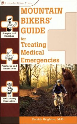 Mountain Bikers Guide for Treating Medical Emergencies