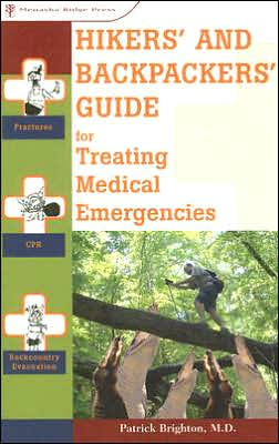 Hikers & Backpackers Guide for Treating Medical Emergencies