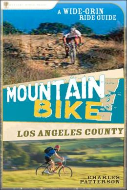 Mountain Bike! Los Angeles County: A Wide-Grin Ride Guide