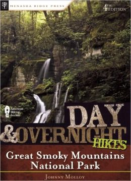 Day and Overnight Hikes: Great Smoky Mountains National Park, 4th edition