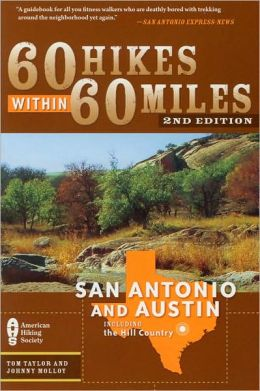 60 Hikes Within 60 Miles: San Antonio and Austin, Including the Hill Country