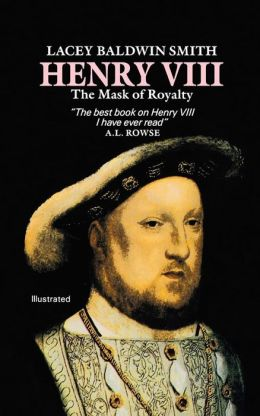 Henry VIII: The Mask of Royalty