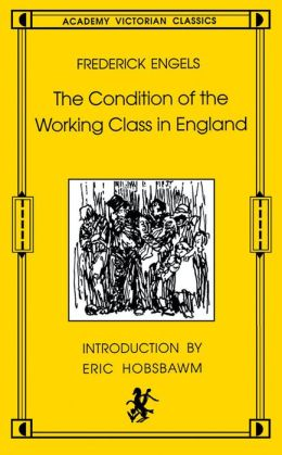The Condition of the Working Class in England : From Personal Observation and Authentic Sources
