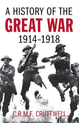 History Of The Great War A: 1914-1918