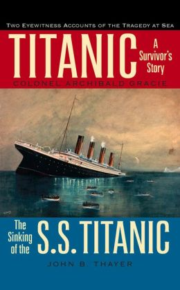Titanic: A Survivor's Story and the Sinking of the S. S. Titanic