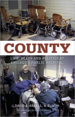 County: Life, Death and Politics at Chicago's Public Hospital?