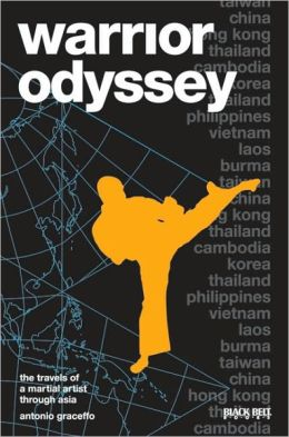 Warrior Odyssey: The Travels of a Martial Artist in Asia