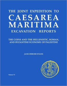 Caesarea Maritima: The Coins and the Hellenistic, Roman and Byzantine Economy of Palestine