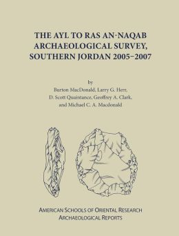 The Ayl to Ras an-Naqab Archaeological Survey, Southern Jordan 2005-2007