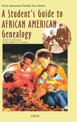 A Student's Guide to African American Genealogy