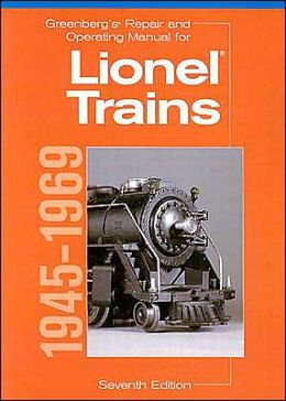 Greenberg's Repair and Operating Manual for Lionel Trains, 1945-69