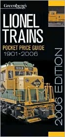 Greenberg's Guide to Lionel Trains: Pocket Price Guide 1901-2006