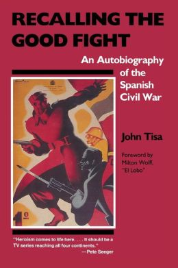 Recalling the Good Fight: An Autobiography of the Spanish Civil War