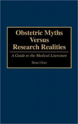 Obstetric Myths Versus Research Realities