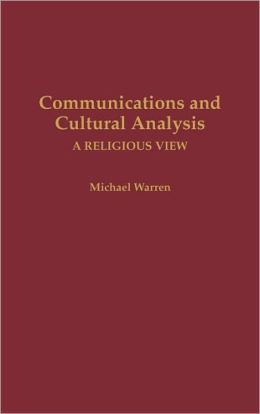 Communications and Cultural Analysis: A Religious View