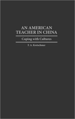 An American Teacher in China: Coping with Cultures