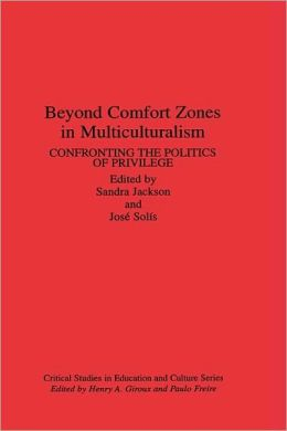Beyond Comfort Zones in Multiculturalism: Confronting the Politics of Privilege
