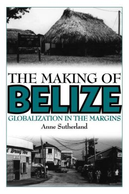 The Making Of Belize