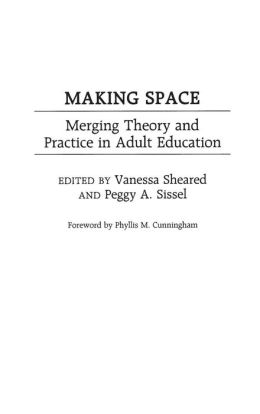 Making Space: Merging Theory and Practice in Adult Education