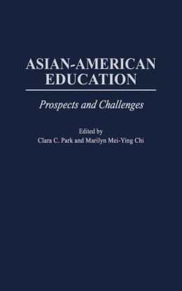 Asian-American Education: Prospects and Challenges