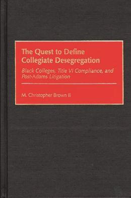 Quest To Define Collegiate Desegregation