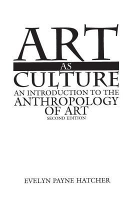 Art as Culture: An Introduction to the Anthropology of Art, Second Edition
