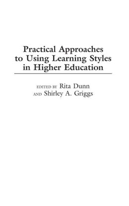 Practical Approaches to Using Learning Styles in Higher Education