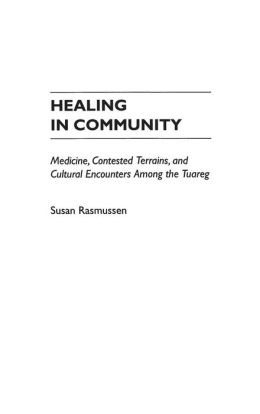 Healing in Community: Medicine, Contested Terrains, and Cultural Encounters Among the Tuareg