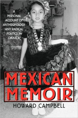 Mexican Memoir: A Personal Account of Anthropology and Radical Politics in Oaxaca