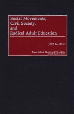 Social Movements, Civil Society, and Radical Adult Education