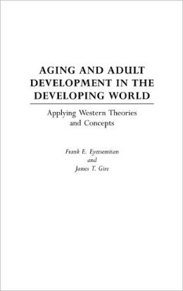 Aging And Adult Development In The Developing World