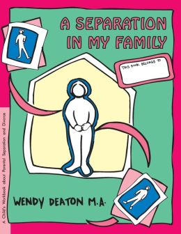 A Separation in My Family: A Child's Workbook about Parental Separation and Divorce