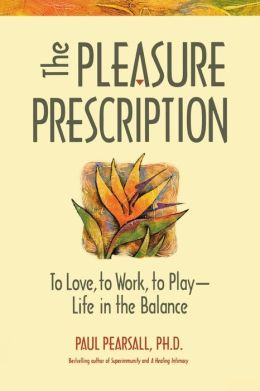 The Pleasure Prescription: A New Way to Well-Being