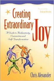 Creating Extraordinary Joy: A Guide to Authenticity,Connection,and Self-Transformation