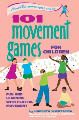 101 Movement Games for Children: Fun and Learning with Playful Moving
