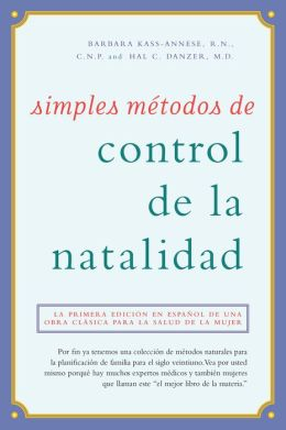 Simples mitodos de control de la natalidad: Natural Birth Control Made Simple, Spanish-Language Edition