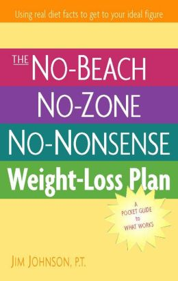 The No-Beach, No-Zone, No-Nonsense Weight-Loss Plan: A Pocket Guide to What Works