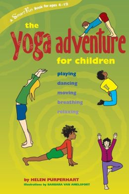 Yoga Adventure for Children: Playing, Dancing, Moving, Breathing, Relaxing