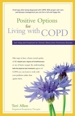 Positive Options for Living with COPD: Self-Help and Treatment for Chronic Obstructive Pulmonary Disease