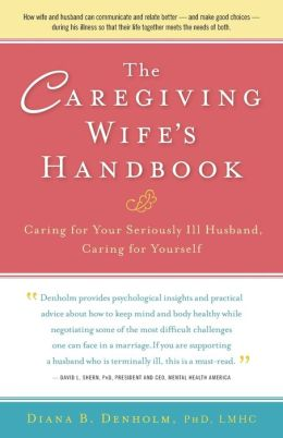 The Caregiving Wife's Handbook: Compassionate Strategies, Stories of Success