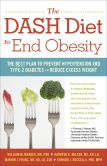 Book Cover Image. Title: The DASH Diet to End Obesity:  The Best Plan to Prevent Hypertension and Type-2 Diabetes and Reduce Excess Weight, Author: William  M. Manger