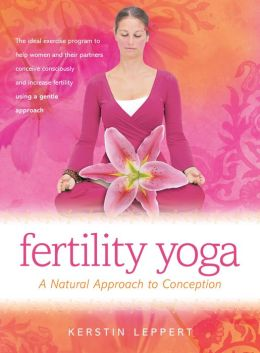 Fertility Yoga: A Natural Approach to Conception
