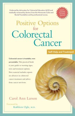 Positive Options for Colorectal Cancer: Self-Help and Treatment