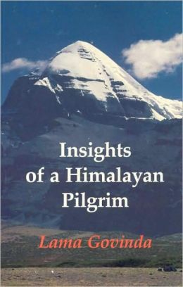 Insights of a Himalayan Pilgrim: Essays by Lama Anagarika Govinda