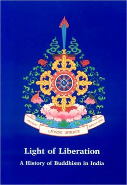 Light of Liberation: A History of Buddhism in India