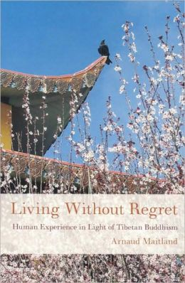 Living Without Regret: Growing Old in the Light of Tibetan Buddhism
