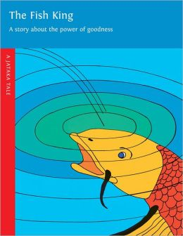 The Fish King: A Story About the Power of Goodness